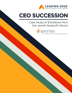 CEO Succession: Case Study of Excellence from the Jewish Nonprofit Sector  - Spertus Institute for Jewish Learning & Leadership